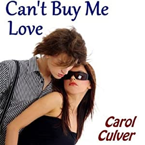 Can't Buy Me Love | [Carol Culver]