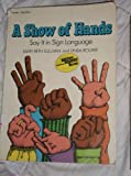 A Show of Hands: Say It in Sign Language (0590339613) by Bourke, Linda