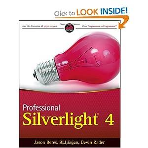 Professional Silverlight 4 (Wrox Programmer to Programmer) Bill Evjen, Devin Rader, Jason Beres