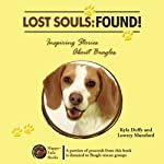 Lost Souls: Found! Inspiring Stories About Beagles | Kyla Duffy,Lowrey Mumford