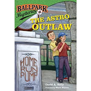 The Astro Outlaw: Ballpark Mysteries, Book 4 | [David A. Kelly]