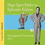 Kein Applaus für Podmanitzki. Volume 2 | Ephraim Kishon