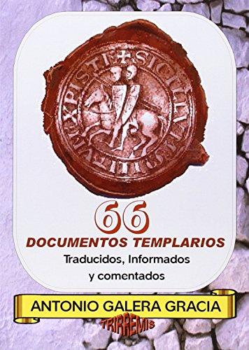 66 Documentos Templarios. Traducidos, Informados Y Comentados