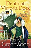 Death at Victoria Dock: Miss Phryne Fisher Investigates (Phryne Fisher Mystery 4)