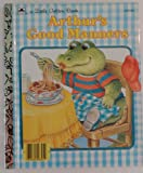 Arthur's Good Manners(A Little Golden Book) (0307109070) by Stephanie Calmenson