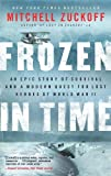 Search : Frozen in Time: An Epic Story of Survival and a Modern Quest for Lost Heroes of World War II (P.S.)