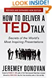 How to Deliver a TED Talk: Secrets of the World's Most Inspiring Presentations, revised and expanded new edition, with a foreword by Richard St. John and an afterword by Simon Sinek