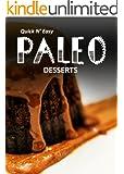 Paleo Desserts (Quick N' Easy Paleos Book 6)