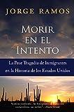 Morir en el Intento: La Peor Tragedia de Immigrantes en la Historia de los Estados Unidos (Spanish Edition)