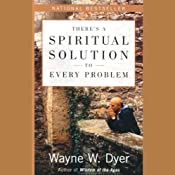 There's a Spiritual Solution to Every Problem | [Dr. Wayne W. Dyer]