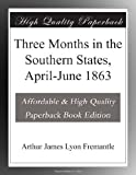 img - for Three Months in the Southern States, April-June 1863 book / textbook / text book