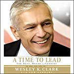 A Time to Lead: For Duty, Honor, and Country | Wesley K. Clark,Tom Carhart