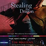 Stealing the Dragon: A Cape Weathers Investigation | Tim Maleeny