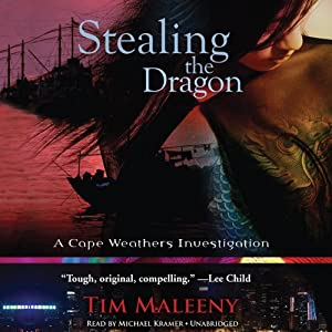 Stealing the Dragon: A Cape Weathers Investigation | [Tim Maleeny]