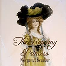 The Romany Princess | Livre audio Auteur(s) : Margaret Brazear Narrateur(s) : Virginia Ferguson