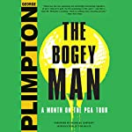 The Bogey Man: A Month on the PGA Tour | George Plimpton,Rick Reilly - foreword