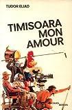 echange, troc Tudor Eliad - Timisoara mon amour