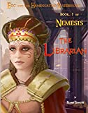 img - for The Librarian [Book 1 of Nemesis, an Egg and the Hameggattic Sisterhood novel] book / textbook / text book