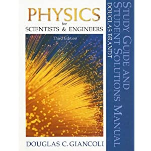 Physics for Scientists and Engineers (Study Guide and Student Solutions Manual) Douglas Brandt