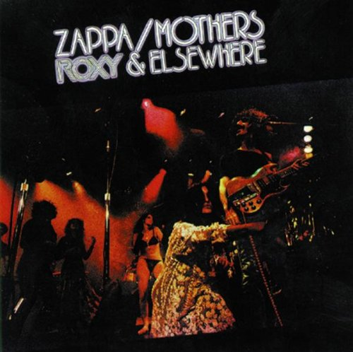 Frank Zappa And The Mothers – Roxy And Elsewhere (1992) [FLAC]