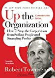 img - for Up the Organization: How to Stop the Corporation from Stifling People and Strangling Profits (J-B Warren Bennis Series) book / textbook / text book