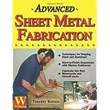 Advanced Sheet Metal Fabrication ~ Timothy Remus
