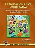 img - for La educacion fisica cooperativa: Aprendizaje y juegos cooperativos: enfoque teorico-practico (Spanish Edition) book / textbook / text book