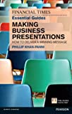img - for FT Essential Guide to Making Business Presentations: How to design and deliver your message with maximum impact (The FT Guides) book / textbook / text book
