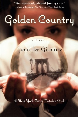 golden-country-by-jennifer-gilmore-2007-09-10