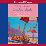 Miss Julia Strikes Back (       UNABRIDGED) by Ann B. Ross Narrated by Cynthia Darlow