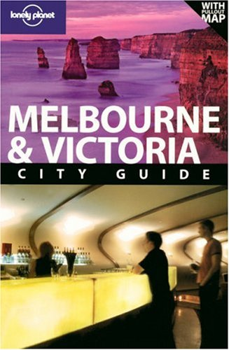 Lonely Planet Melbourne & Victoria (City Travel Guide)