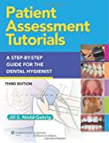 img - for Patient Assessment Tutorials: A Step-By-Step Procedures Guide For The Dental Hygienist book / textbook / text book