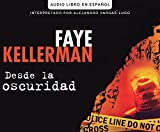 Desde la oscuridad (Blindman's Bluff) (Decker and Lazarus) (Spanish Edition)