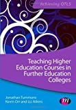 Jonathan Tummons Teaching Higher Education Courses in Further Education Colleges (Achieving QTLS Series)