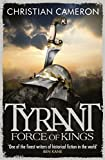Tyrant: Force of Kings Christian Cameron