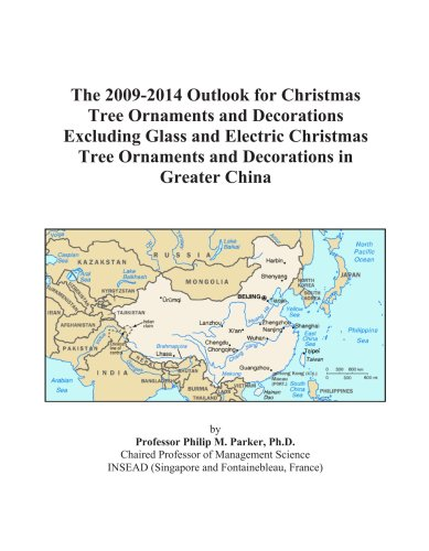 The 2009-2014 Outlook for Christmas Tree Ornaments and Decorations Excluding Glass and Electric Christmas Tree Ornaments and Decorations in Greater China