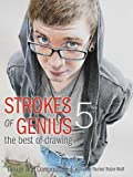Strokes of Genius 5: The Best of Drawing: Design and Composition