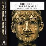 Friedrich I. Barbarossa. Kaiser des Römischen Reichs | Elke Bader