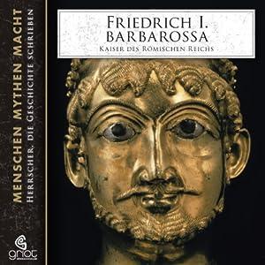 Friedrich I. Barbarossa. Kaiser des Römischen Reichs Audiobook