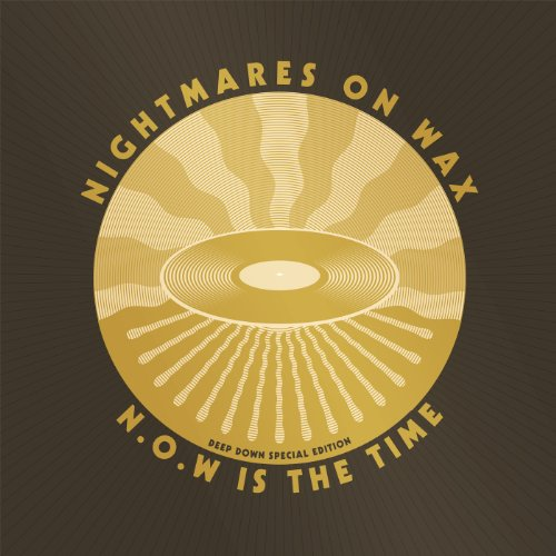 Nightmares On Wax-N O W Is The Time (Deep Down Edition)-WEB-2014-JUST Download