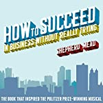How to Succeed in Business Without Really Trying | Shepherd Mead
