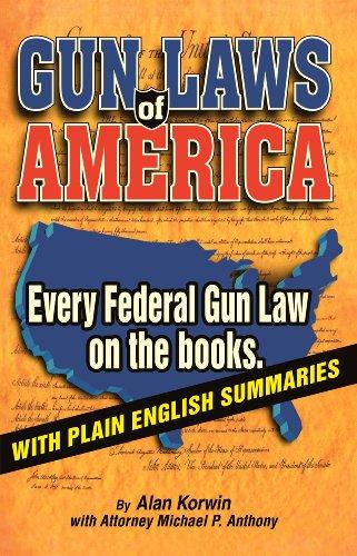 Gun Laws of America: Every Federal Gun Law on the Books! (America Gun Book compare prices)