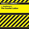 The Scarlet Letter: CliffsNotes (       UNABRIDGED) by Susan Van Kirk, M.Ed. Narrated by Kate Rudd