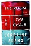 Lorraine Adams'sThe Room and the Chair [Deckle Edge] [Hardcover](2010)