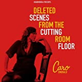 Caro Emerald Deleted Scenes From the Cutting Room Floor by Caro Emerald (2013) Audio CD