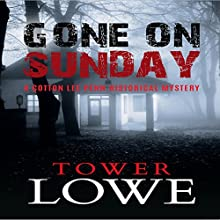 Gone on Sunday: Cotton Lee Penn Historical Mysteries, Book 1 Audiobook by Tower Lowe Narrated by Susan Marlowe