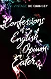 Confessions of an English Opium-Eater (Vintage Classics) (0099528592) by De Quincey, Thomas