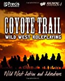 Coyote Trail: Wild West Action and Adventure
