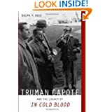 "Truman Capote and the Legacy of ""In Cold Blood"""