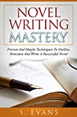 Discover Novel Writing Mastery, Proven And Simple Techniques To Outline, Structure And Write A Successful NovelTHIRD EDITION FREE BONUS INSIDE THIS BOOK !Are you one of the many who are wondering what it takes to write a novel?Do you often t...